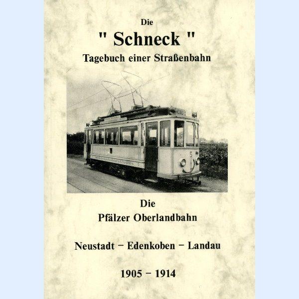 """Die """"Schneck"""" - Tagebuch einer Straßenbahn 1905 bis 1914"""