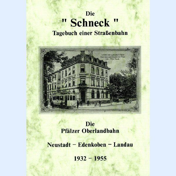 """Die """"Schneck"""" - Tagebuch einer Straßenbahn 1932 bis 1955"""