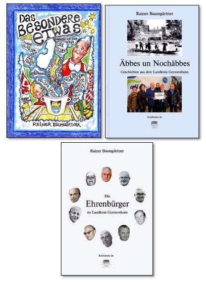 Drei Bücher von Rainer Baumgärtner - Das besondere..., Äbbes un... und Die Ehrenbürger...