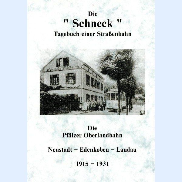 """Die """"Schneck"""" - Tagebuch einer Straßenbahn 1915 bis 1931"""