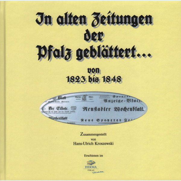 In alten Zeitungen der Pfalz geblättert... 1823 bis 1848