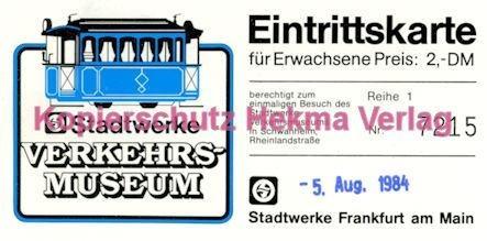 Frankfurt Straßenbahn - Verkehrsmuseum Schwanheim - Eintrittskarte