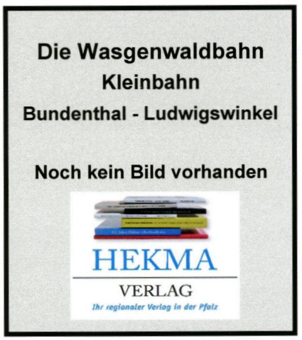 Buch über die Wasgenwaldbahn in Planung - Unterlagen gesucht!