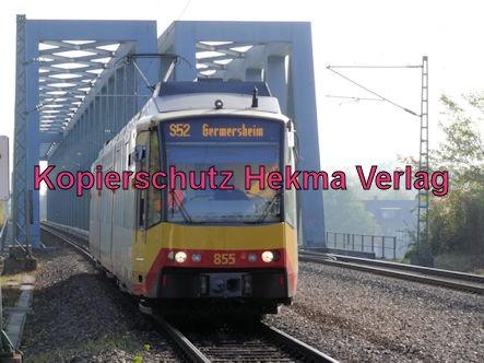 Karlsruhe Straßenbahn - Haltestelle Maximiliansau Eisenbahnstraße - Rheinbrücke - S52 Wagen 855