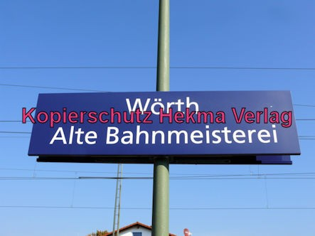 Wörth Eisenbahn - Wörth Alte Bahnmeisterei - Bahnhofsschild